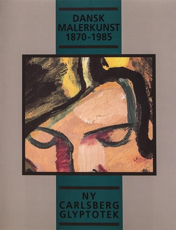 Dansk malerkunst 1870-1985 katalog