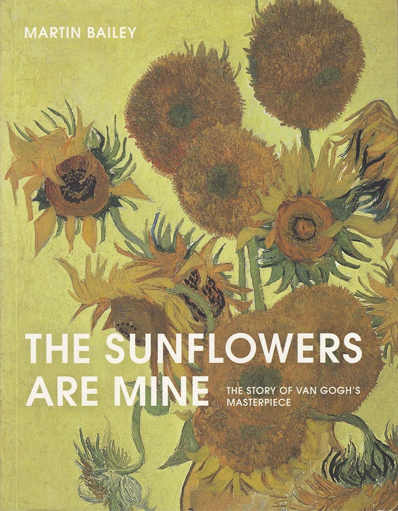 The Sunflowers are Mine. The Stiry of Van Gogh's Masterpiece