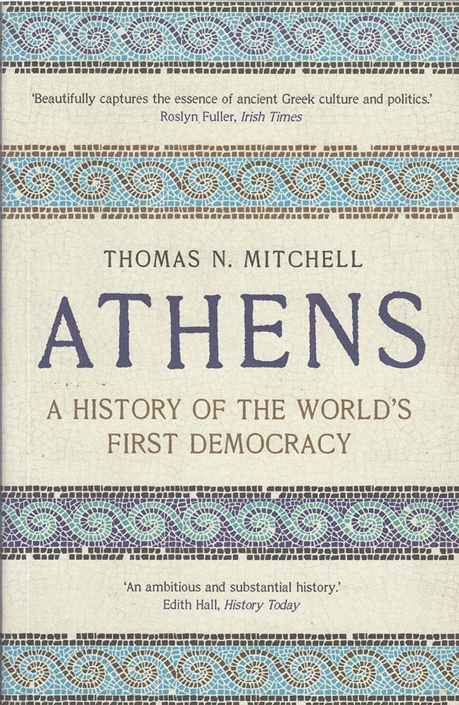 Athens A History of the Worlds First Democracy